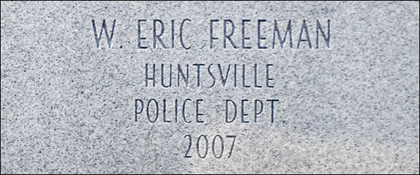 William H. Freeman's name is forever emblazoned on the Fallen Officers Memorial located on South Side Square in downtown Huntsville.